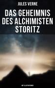 Das Geheimnis des Alchimisten Storitz (Mit Illustrationen)