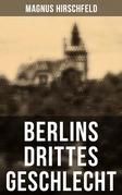 Berlins drittes Geschlecht (Komplette Ausgabe)