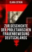 Clara Zetkin: Zur Geschichte der proletarischen Frauenbewegung Deutschlands