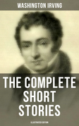 The Complete Short Stories of Washington Irving (Illustrated Edition)