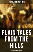 PLAIN TALES FROM THE HILLS - All 40 Tales in One Edition