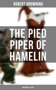 The Pied Piper of Hamelin (Children's Classic)