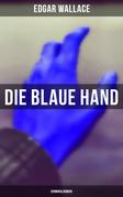Die blaue Hand: Kriminalroman