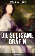 Die seltsame Gräfin: Kriminalroman