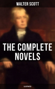 WALTER SCOTT: The Complete Novels (Illustrated)