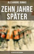 Zehn Jahre später: Historischer Abenteuerroman