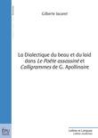 La Dialectique du beau et du laid dans 'Le Poète assassiné' et 'Calligrammes' de G. Apollinaire