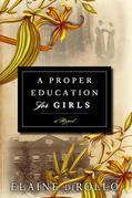 A Proper Education for Girls: A Novel