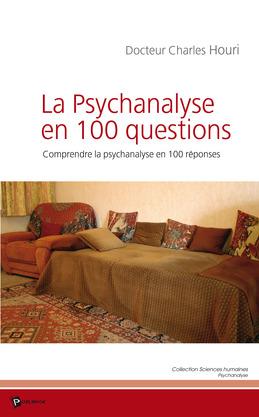 La Psychanalyse en 100 questions