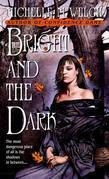 The Bright and The Dark