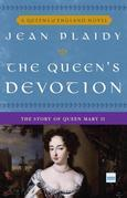 The Queen's Devotion: The Story of Queen Mary II