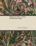 Allegro in F minor - A Score for Solo Piano (1864)