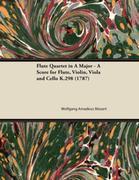 Flute Quartet in A Major - A Score for Flute, Violin, Viola and Cello K.298 (1787)