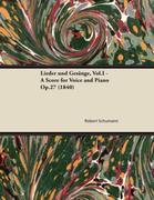 Lieder und Gesänge, Vol.I - A Score for Voice and Piano Op.27 (1840)