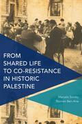 From Shared Life to Co-Resistance in Historic Palestine