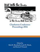 Roll with the Times, or the Times Roll Over You: Charleston Conference Proceedings, 2016
