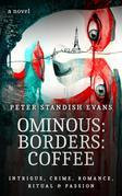 Ominous: Borders: Coffee (the Paris Thriller. A Novel)