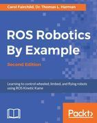 ROS Robotics By Example - Second Edition