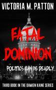 Fatal Dominion: Politics Can Be Deadly