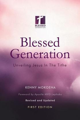 Blessed Generation (First Edition): Unveiling Jesus In The Tithe