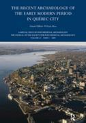The Recent Archaeology of the Early Modern Period in Quebec City: 2009