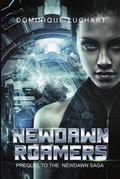 NEWDAWN ROAMERS A Prequel to NEWDAWN Saga, 2098