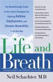 Life and Breath: The Breakthrough Guide to the Latest Strategies for Fighting Asthma and Other Re spiratory Problems -- At Any Age