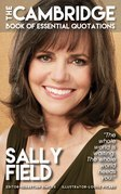 SALLY FIELD - The Cambridge Book of Essential Quotations
