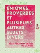 Énigmes, proverbes et plusieurs autres sujets divers