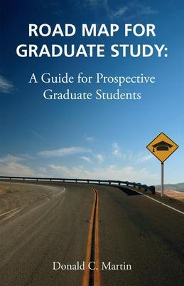 Road Map for Graduate Study: A Guide for Prospective Graduate Students
