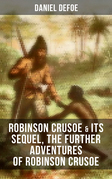 ROBINSON CRUSOE & Its Sequel, The Further Adventures of Robinson Crusoe