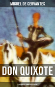 DON QUIXOTE (Illustrated & Annotated Edition)