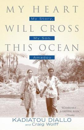 My Heart Will Cross This Ocean: My Story, My Son, Amadou