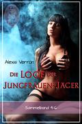 Die Loge der Jungfrauen-Jäger, Sammelband 4-6 (Erotik)