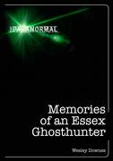 Memories of an Essex Ghosthunter