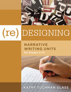 (Re)desiging Narrative Writing Units for Grades 5-12