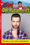 Toni der Hüttenwirt 175 - Heimatroman