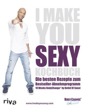 I Make You Sexy Kochbuch