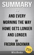 Summary of And Every Morning the Way Home Gets Longer and Longer: A Novella by Fredrik Backman (Trivia/Quiz Reads)