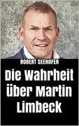 Die Wahrheit über Martin Limbeck