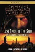 John Jackson Miller - Lost Tribe of the Sith: Star Wars: The Collected Stories