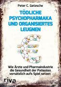 Tödliche Psychopharmaka und organisiertes Leugnen