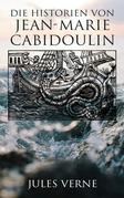 Die Historien von Jean-Marie Cabidoulin