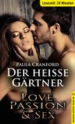 Der heiße Gärtner | Erotische 25 Minuten - Love, Passion & Sex (Anal, Bi, Cunnilingus, Frauen, Orgasmus, Outdoor, Voyeur)