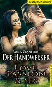 Der HandWerker | Erotische 22 Minuten - Love, Passion & Sex (Gruppen-Sex, Gruppensex, Kopfkino, Luxus, Träume)