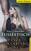 FußFetisch | Erotische 27 Minuten - Love, Passion & Sex (Besondere Orte, Fußerotik, Lecken, Lustschmerz, Peitsche, Spanking, Streng)
