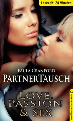 PartnerTausch | Erotische 24 Minuten - Love, Passion & Sex (Paarsex MFMF, Partnertausch, Tabulos)