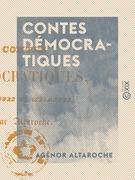 Contes démocratiques - Dialogues et mélanges