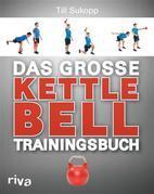 Das große Kettlebell-Trainingsbuch