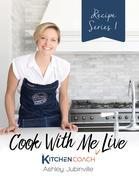 Cook With Me Live: Recipe Series 1